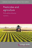 Pesticides and agriculture: profit, politics and policy
