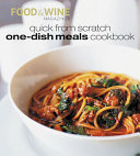 Read Online Quick from Scratch One-Dish Meals Cookbook For Free