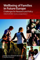 Wellbeing of Families in Future Europe  Challenges for Research and Policy   FAMILYPLATFORM   Families in Europe Vol  1 Book PDF