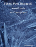 Tuning Fork Therapy   Using Crystals with Tuning Forks