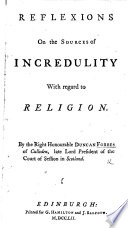 Reflexions on the Sources of Incredulity, with regard to Religion. By Duncan Forbes