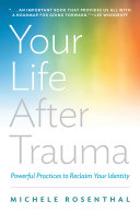 Your Life After Trauma: Powerful Practices to Reclaim Your Identity Pdf/ePub eBook