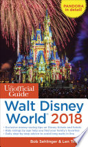 The Unofficial Guide to Walt Disney World 2018 Book