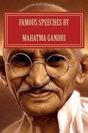Famous Speeches by Mahatma Gandhi