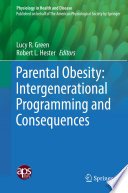 Parental Obesity  Intergenerational Programming and Consequences