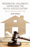 Residential Children s Homes and the Youth Justice System
