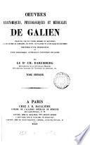 Oeuvres anatomiques, physiologiques et médicales, tr., accompagnées de notes, par C. Daremberg