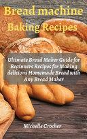 Bread Machine Baking Recipes