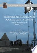 Read Online Premodern Rulers and Postmodern Viewers For Free