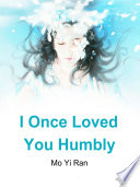 I Once Loved You Humbly