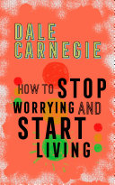 How to Stop Worrying and Start Living Pdf/ePub eBook