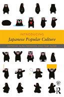 Introducing Japanese Popular Culture