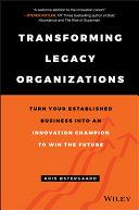 Transforming Legacy Organizations