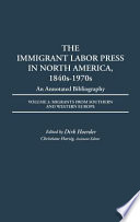 The Immigrant Labor Press in North America, 1840s-1970s: Migrants from southern and western Europe