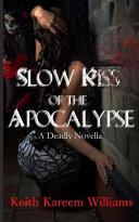 Slow Kiss of the Apocalypse