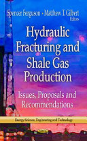 Hydraulic Fracturing and Shale Gas Production