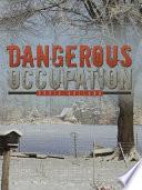 Dangerous Occupation