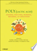 """Poly(lactic acid): Synthesis, Structures, Properties, Processing, and Applications"" by Rafael A. Auras, Loong-Tak Lim, Susan E. M. Selke, Hideto Tsuji"