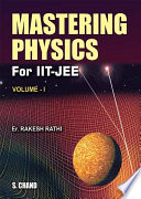Mastering Physics for IIT JEE Volume   I