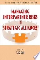 Managing Interpartner Risks In Strategic Alliances Book PDF