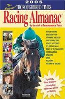 The Original Thoroughbred Times Racing Almanac 2005