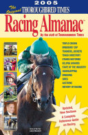 The Original Thoroughbred Times Racing Almanac 2005