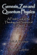 Genesis Zen And Quantum Physics A Fresh Look At The Theology And Science Of Evolution