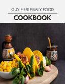 Guy Fieri Family Food Cookbook