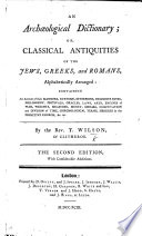 An Archæological Dictionary; or, Classical Antiquities of the Jews, Greeks, and Romans alphabetically arranged