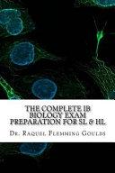 The Complete Ib Biology Exam Preparation for SL & Hl
