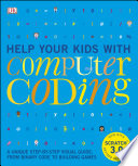 """Help Your Kids with Computer Coding: A Unique Step-by-Step Visual Guide, from Binary Code to Building Games"" by DK"
