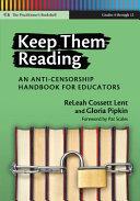Keep Them Reading: An Anti-censorship Handbook for Educators