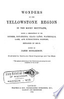 Wonders of the Yellowstone Region in the Rocky Mountains