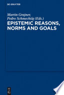 Epistemic Reasons Norms And Goals