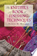 The Knitter's Book of Finishing Techniques