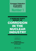 A Working Party Report on Corrosion in the Nuclear Industry Efc 1