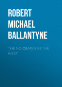 The Norsemen in the West Book