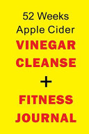 52 Weeks Apple Cider Vinegar Cleanse Fitness Journal