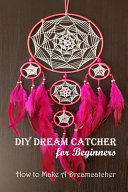DIY Dream Catcher for Beginners