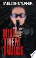 Kill Them Twice
