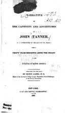 A Narrative of the Captivity and Adventures of John Tanner, (U.S. Interpreter at the Saut de Ste. Marie,)