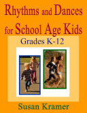 Rhythms and Dances for School Age Kids: Grades K-12 Book