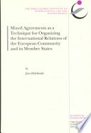 Mixed Agreements As A Technique For Organizing The International Relations Of The European Community And Its Member States Book PDF