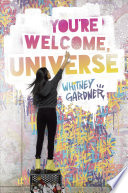 You're Welcome, Universe Whitney Gardner Cover