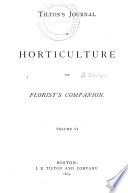 Tilton s Journal of Horticulture and Florist s Companion Book