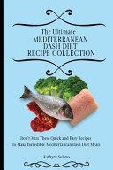 The Ultimate Mediterranean Dash Diet Recipe Collection
