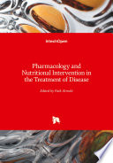 Pharmacology and Nutritional Intervention in the Treatment of Disease