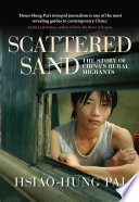 Scattered Sand  The Story of China s Rural Migrants Book