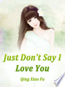 Just Don t Say I Love You Book