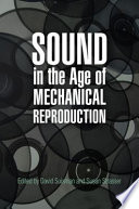 Sound In The Age Of Mechanical Reproduction